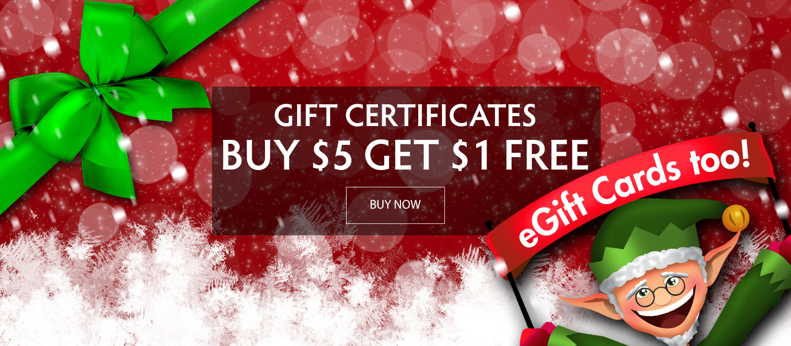 Holiday Gift Certificates - Buy $5 and Get $1 Free